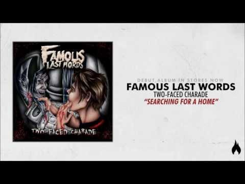 Famous Last Words - Searching For A Home