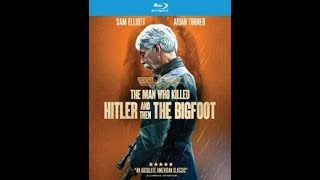 The Man Who Killed Hitler And Then The Bigfoot Blu Ray Giveaway