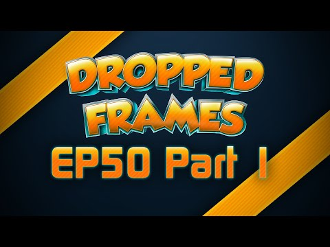 Dropped Frames - Week 50 - Post PAX (Part 1)