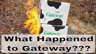 What Happened to Gateway Computers?  OLD But the Boxes sure Burn Nice!!!