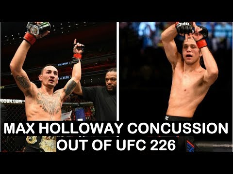 Max Holloway Out of UFC 226 Against Brian Ortega   Rushed to ER with Concussion Symptoms