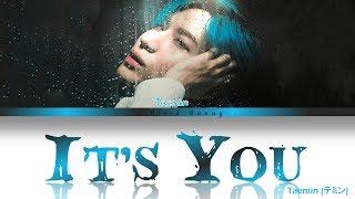 TAEMIN (テミン)  - It's You (Color Coded Lyrics Kan/Rom/Eng/歌詞)
