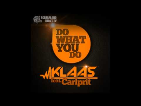 Klaas feat. Carlprit - Do What You Do (Original Mix) Music Videos