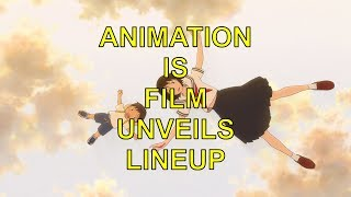 ANIMATION IS FILM UNVEILS LINEUP FOR SECOND EDITION