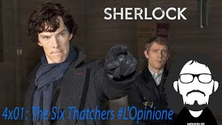 Sherlock 4x01: The Six Thatchers #L'Opinione