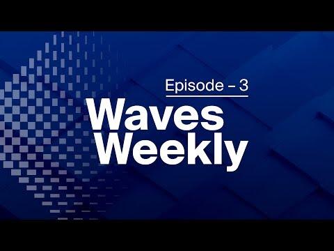 Waves Weekly | Episode 3