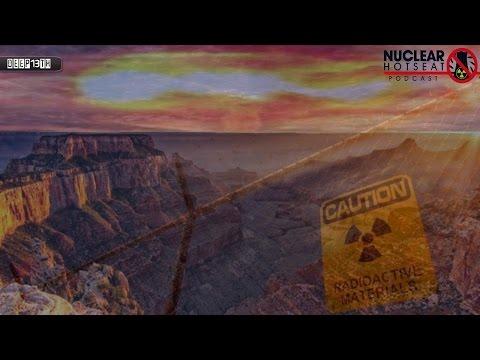 Nuclear Hotseat #199: Feds Approve Grand Canyon Uranium Mining! + Fukushima 4/14/2015