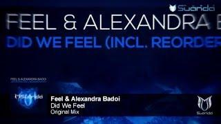 Feel & Alexandra Badoi - Did We Feel (Original Mix)
