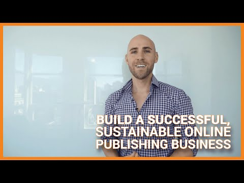 How To Build A Successful. Sustainable Online Publishing Business That Makes Money While You Sleep