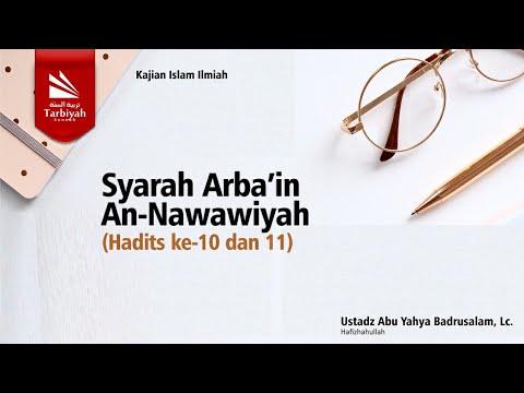 Syarah Arbaín An-Nawawi | Hadits # 10 & #11 | Ustadz Abu Yahya Badrusalam, Lc