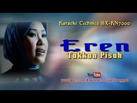 Eren - Takkan Pisah   Karaoke Technics SX-KN7000