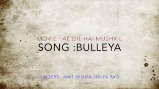 Bulleya song lyrics video HD from Ae Dil Hai Mushkil