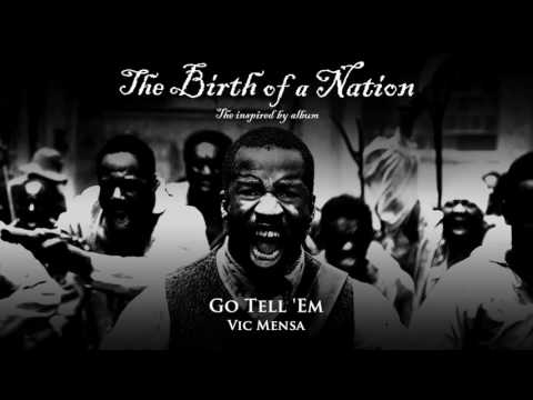 download lagu Vic Mensa - Go Tell 'Em From The Birth Of A Nation: The Inspired By Album gratis