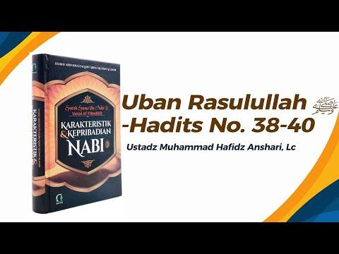 Uban Rasulullah ﷺ - Hadits No. 38-40 - Ustadz Muhammad Hafizh Anshari, Lc