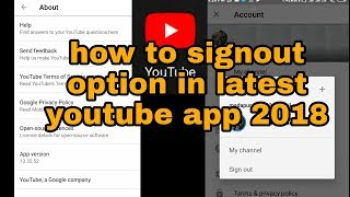 how to signout option in latest youtube app 2018