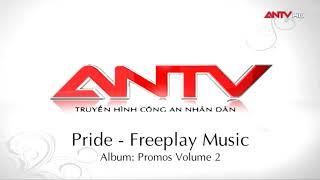 Pride - Freeplay Music (Nhạc nền ident kênh ANTV - từ 2011)