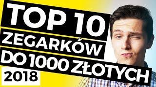 🔝TOP 10 zegarków do 1000 złotych (EDYCJA 2018) | TikTalk odc. 76