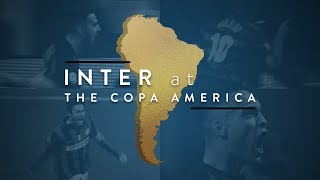 INTER at the COPA AMERICA | Lautaro, Vecino, Miranda, Zanetti, Ronaldo, Milito and many more...! 🌎