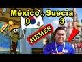 MÉXICO 0 Vs SUECIA 3 GOLIZA Memes COREA Le Ayudó A México A Pasar A Octavos mp3
