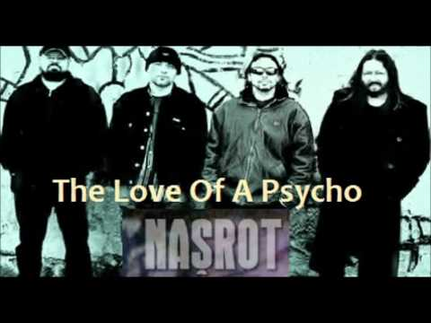 Našrot - The Love Of A Psycho