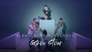 ALEKSANDRA MLADENOVIC - GOTOVA STVAR (OFFICIAL VIDEO)