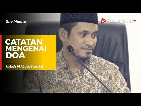 One Minute :  Catatan Mengenai Doa - Ustadz M Abduh Tuasikal