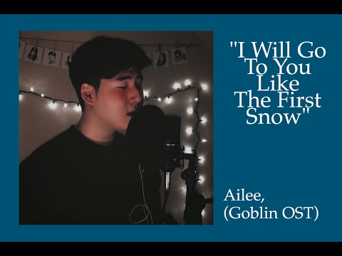 Ailee (에일리) - I Will Go To You Like The First Snow (Goblin OST) (Cover)