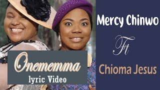 Onememma By Mercy Chinwo Ft Chioma Jesus. Lyrics Video