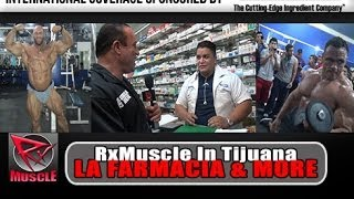 Dave Palumbo Goes To La Farmacia In Tijuana!