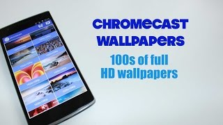 Chromecast Wallpapers - 100s Of Full HD Wallpapers