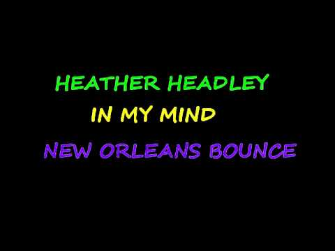 HEATHER HEADLEY - IN MY MIND (NEW ORLEANS BOUNCE)