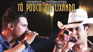 Bruno e Barretto - Tô Pouco Me Lixando part. Conrado e Aleksandro | DVD