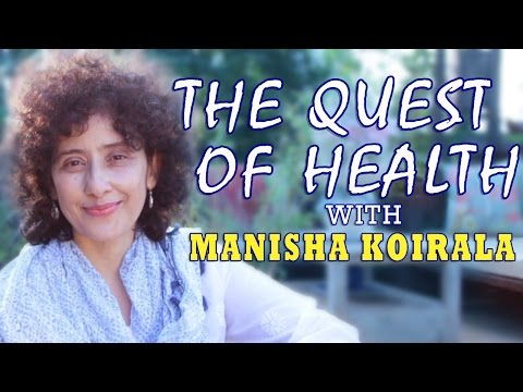 The Quest Of Health With Manisha Koirala video