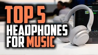 Best Headphones For Music in 2018 - Only The Best For Music Lovers!