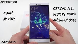 Xiaomi Mi MAX Official Full Review: Is it usable in North America?