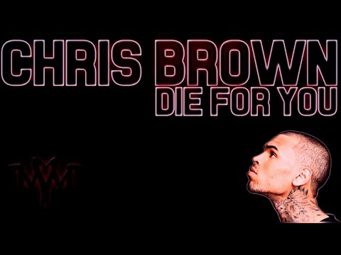 Chris Brown - Die for You