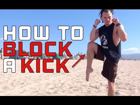 The Right Way to Block a Kick in Muay Thai or MMA