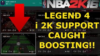 i 2K SUPPORT caught BOOSTING!! (II YRB CBOY II) - Legend 4 boosting- Nba 2k16