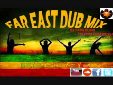 FAR EAST DUB MIX KING CHALICE