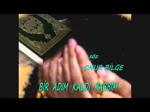ZİKİRLİ İLAHİ - BIR ADIM KALDI RABBIM