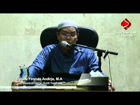 Pesona Al-Quran Surat Yusuf #2 - Ustadz Firanda Andirja, M.A