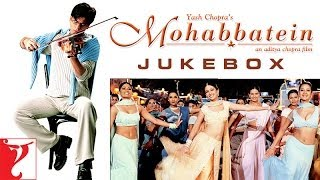 Mohabbatein Audio Jukebox | Full Songs | Shah Rukh Khan | Aishwarya Rai