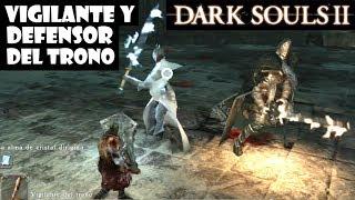 Dark Souls 2 guia VIGILANTE Y DEFENSOR DEL TRONO: Trucos para matar a los defensores del trono Ep.72