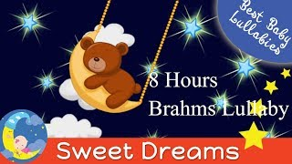 Brahms Lullaby for Babies 8 HOURS Soft Music Lullabies To Put A Baby Toddlers Childrens Sleep Music