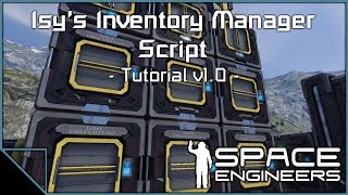 Space Engineers - Isy's Inventory Manager v1.0 Tutorial (Outdated)