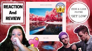 ZEDD AND LIAM PAYNE | GET LOW| REACTION AND MINI REVIEW