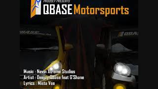 Qbase Motorsports | AUDIO | Deejay Qbase | G'Shane | Mista Vee | Prash'K Recordz