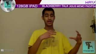 TechTalk - 128GB IPAD, NEW Blackberry 10 Devices, Asus Memo Pad 10, PS4 Announcement & More