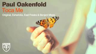 Paul Oakenfold Video - Paul Oakenfold - Toca Me (Eshericks Remix)