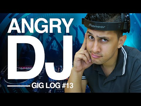 DJ GIG LOG: PARTY guest got me ANGRY | How to Anger DJs
